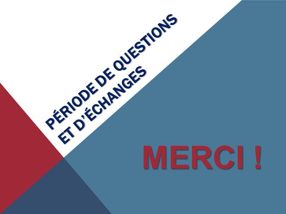PÉRIODE DE QUESTIONS ET D'ÉCHANGES