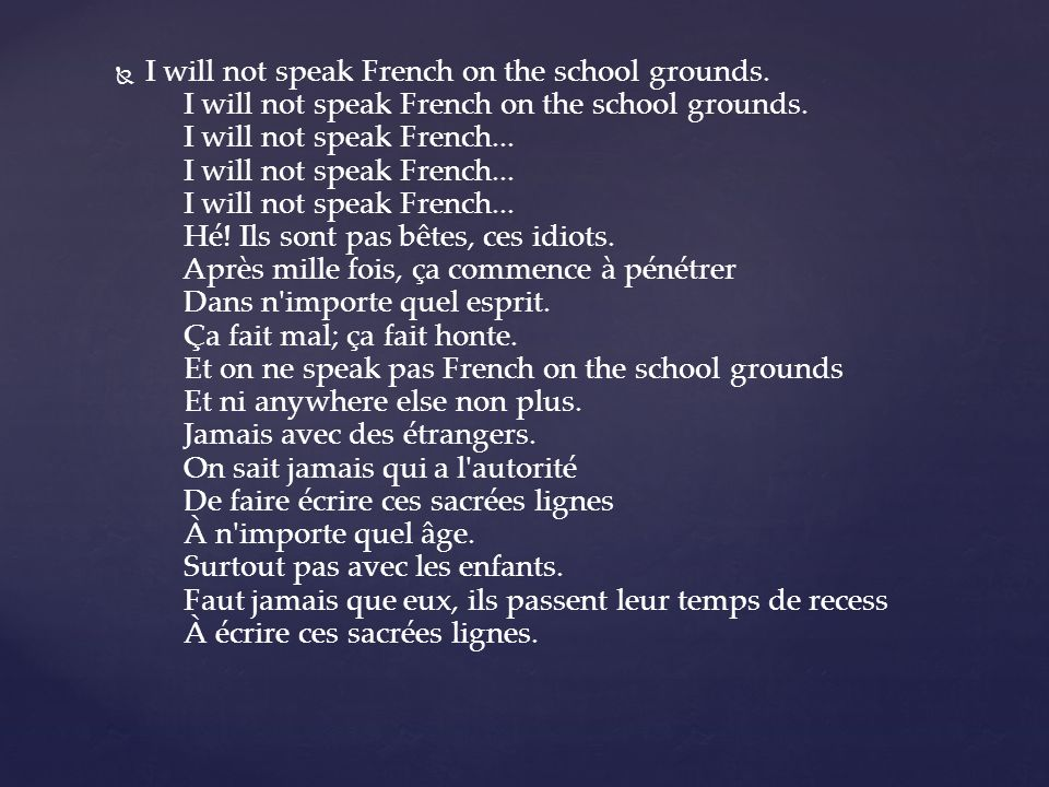 I will not speak French on the school grounds