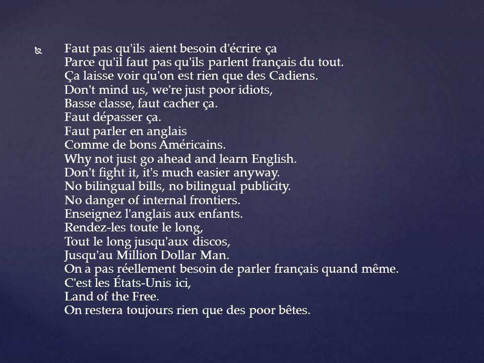 Faut pas qu ils aient besoin d écrire ça Parce qu il faut pas qu ils parlent français du tout.