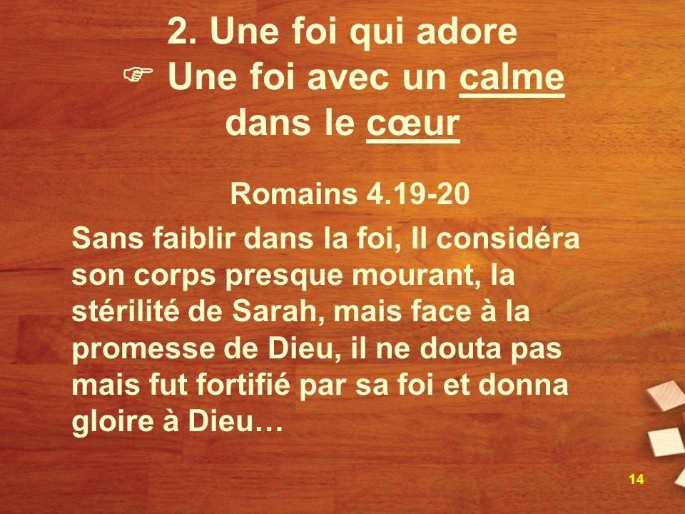 2. Une foi qui adore  Une foi avec un calme dans le cœur