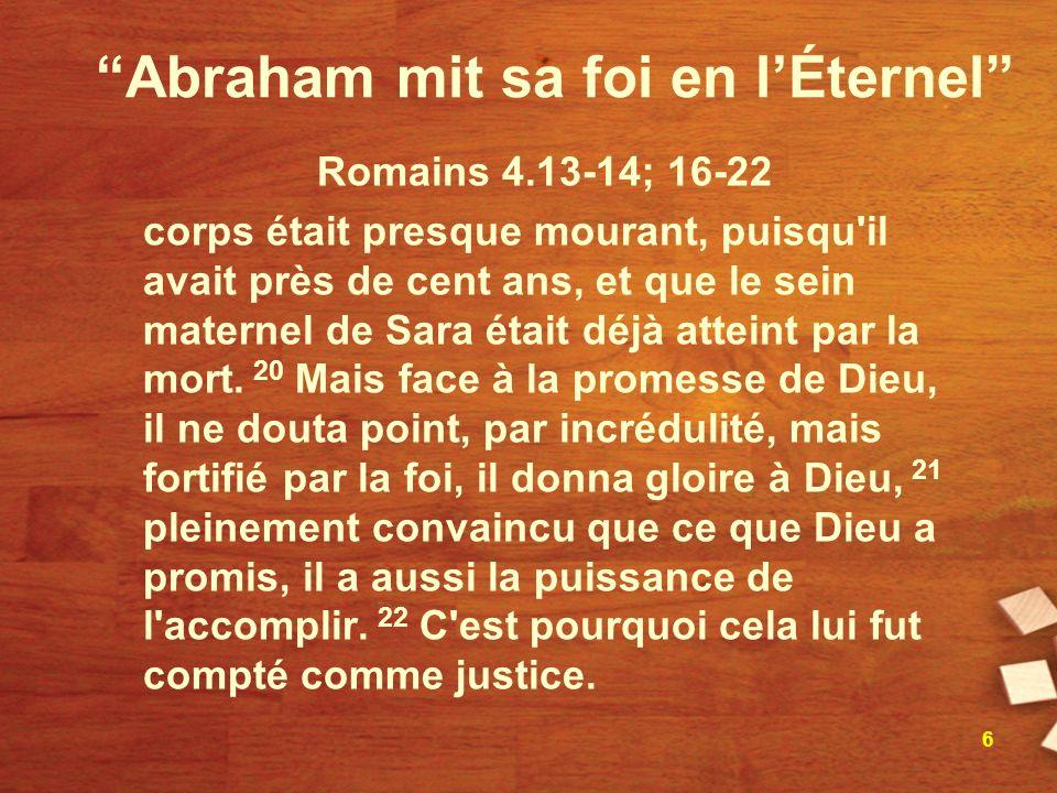 Abraham mit sa foi en l'Éternel