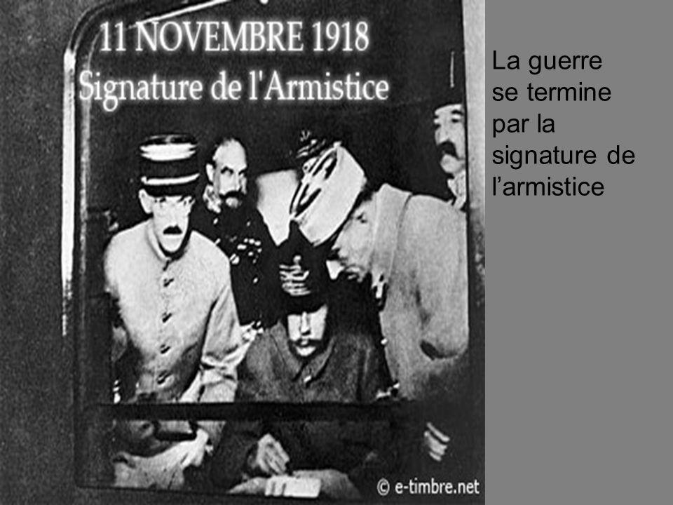 La guerre se termine par la signature de l'armistice