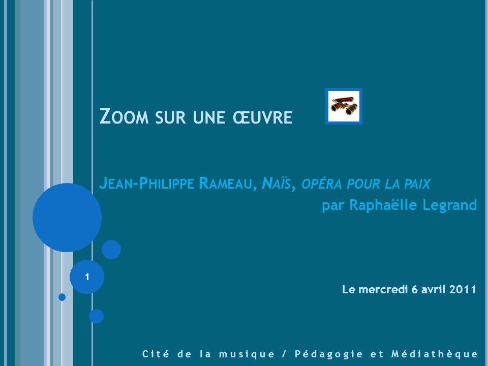 Zoom sur une œuvre Jean-Philippe Rameau, Naïs, opéra pour la paix