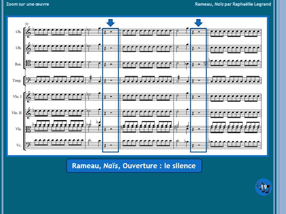 Rameau, Naïs, Ouverture : le silence