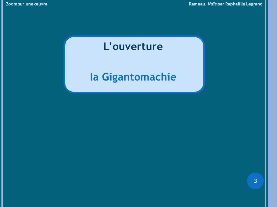 L'ouverture la Gigantomachie