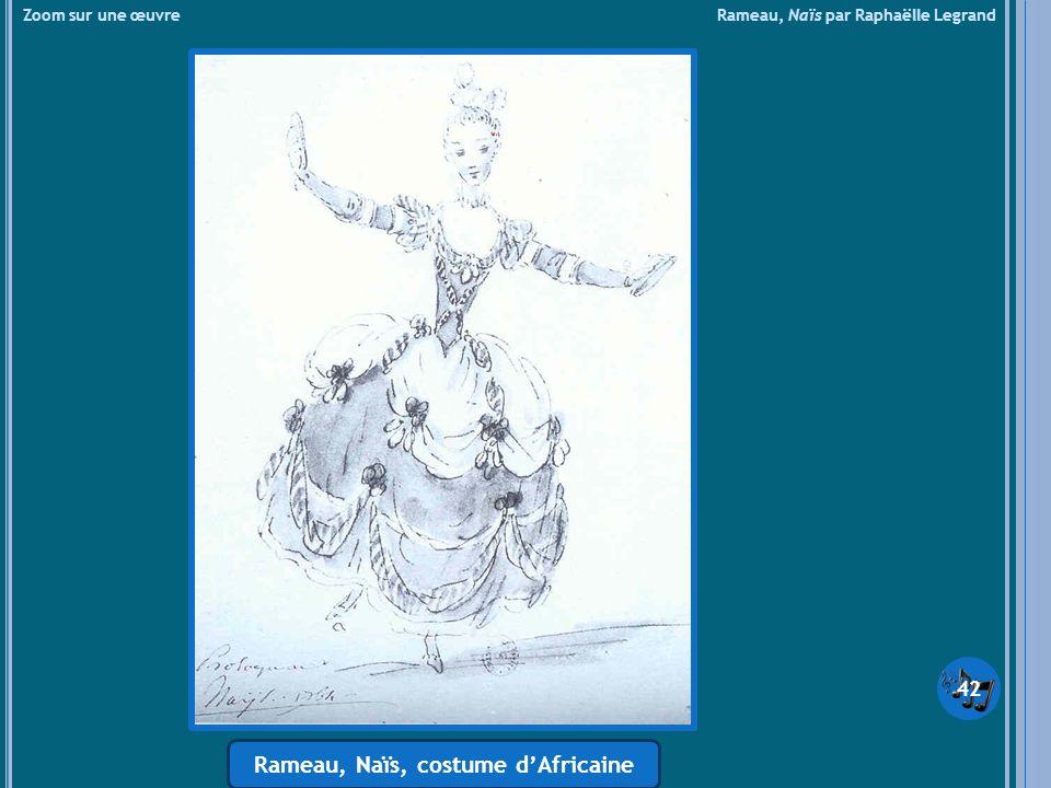 Rameau, Naïs, costume d'Africaine
