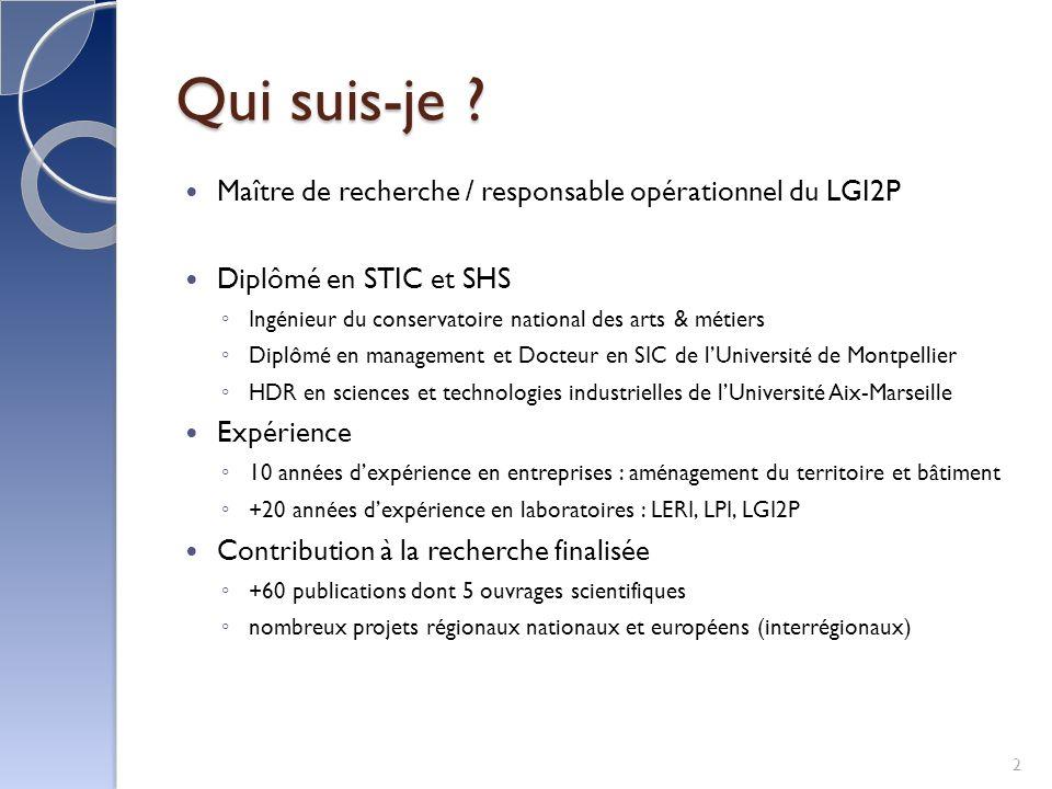 Qui suis-je Maître de recherche / responsable opérationnel du LGI2P