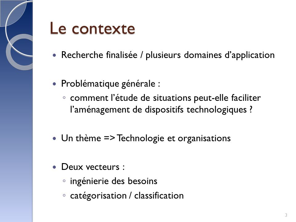 Le contexte Recherche finalisée / plusieurs domaines d'application