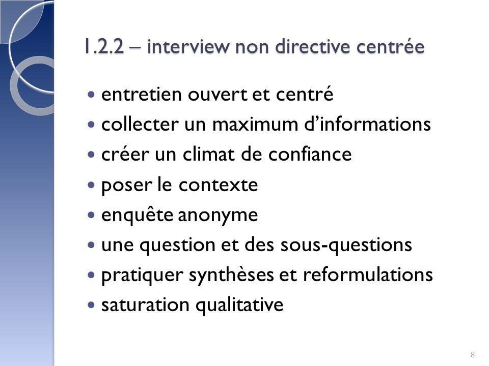 1.2.2 – interview non directive centrée