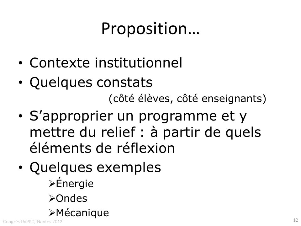Proposition… Contexte institutionnel Quelques constats