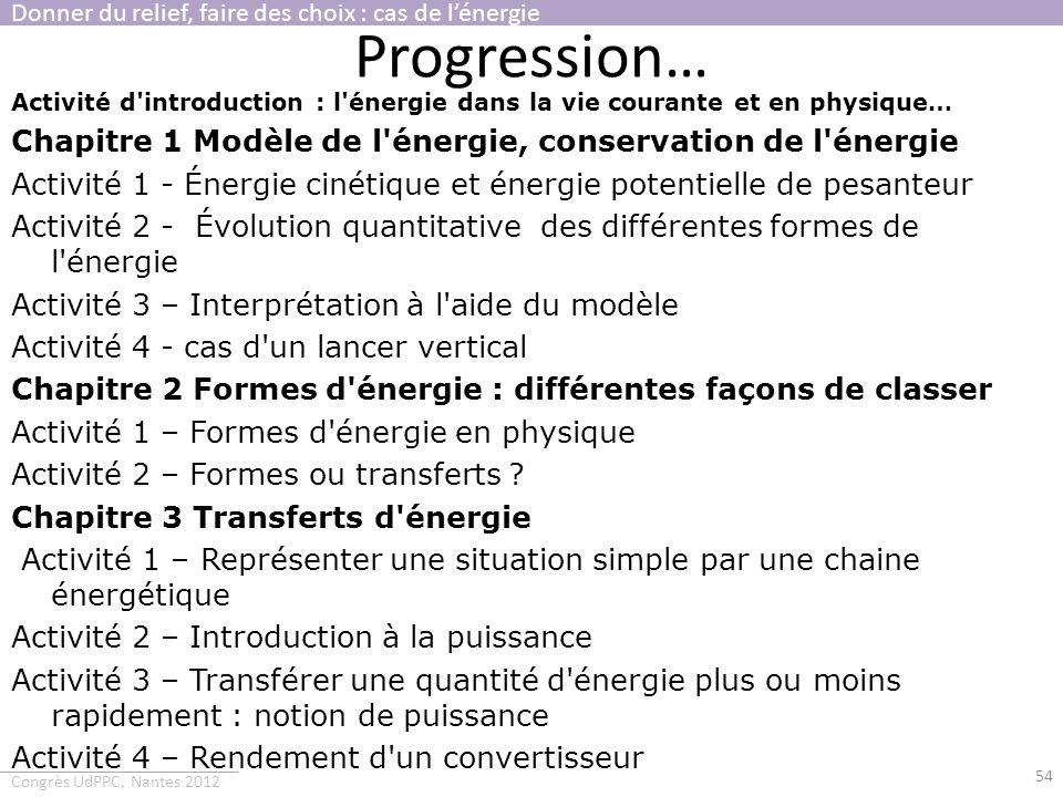 Progression… Chapitre 1 Modèle de l énergie, conservation de l énergie
