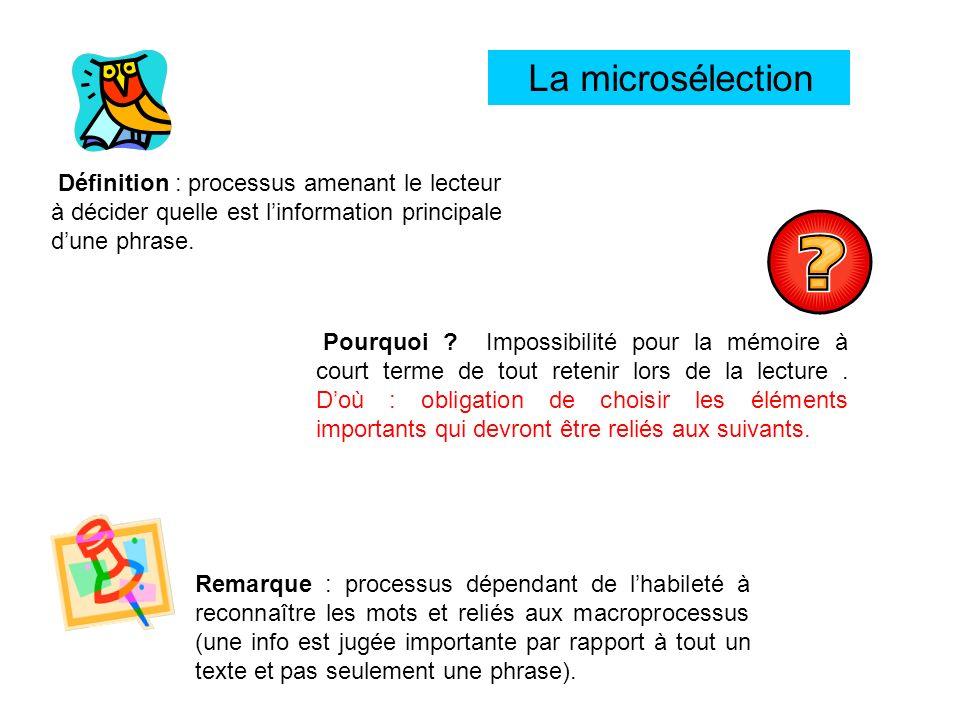 La microsélection Définition : processus amenant le lecteur à décider quelle est l'information principale d'une phrase.