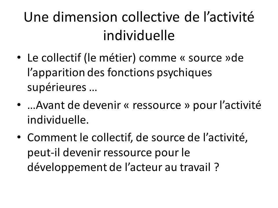 Une dimension collective de l'activité individuelle