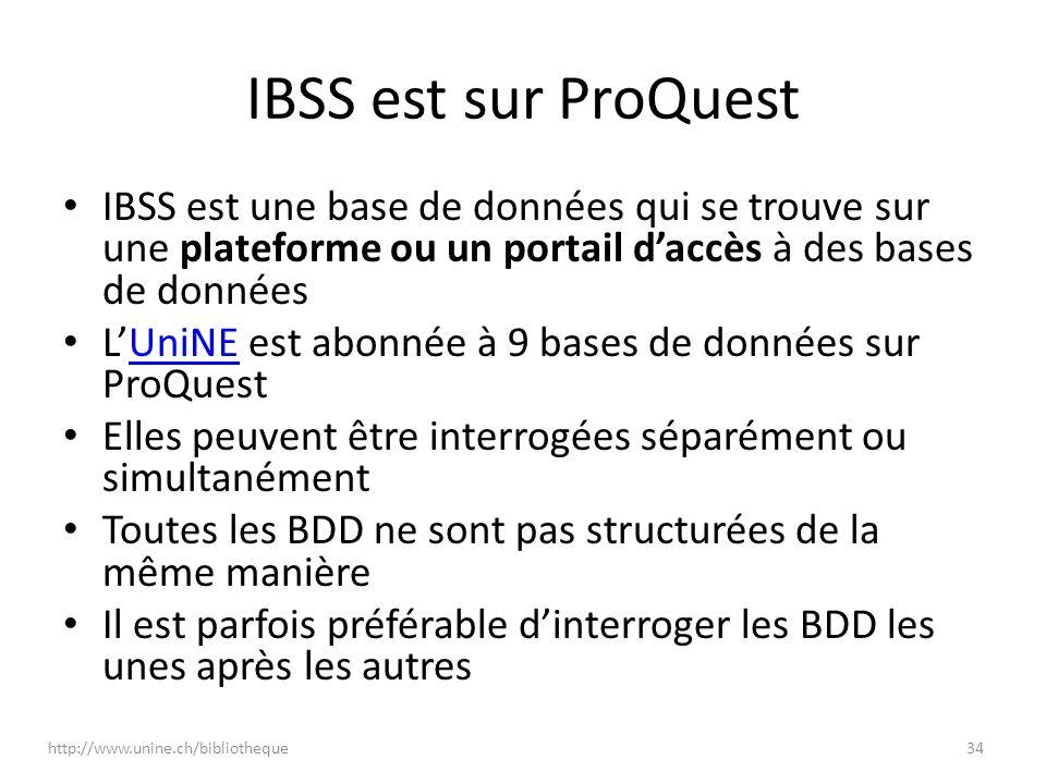 IBSS est sur ProQuest IBSS est une base de données qui se trouve sur une plateforme ou un portail d'accès à des bases de données.