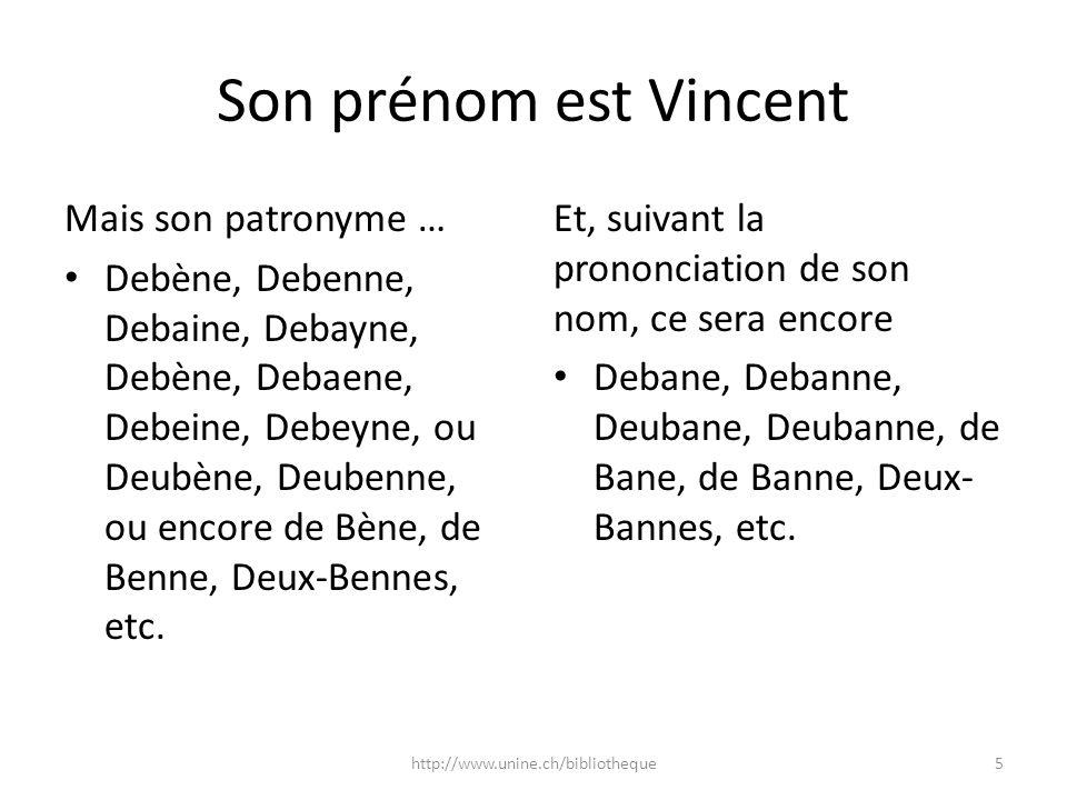 Son prénom est Vincent Mais son patronyme …