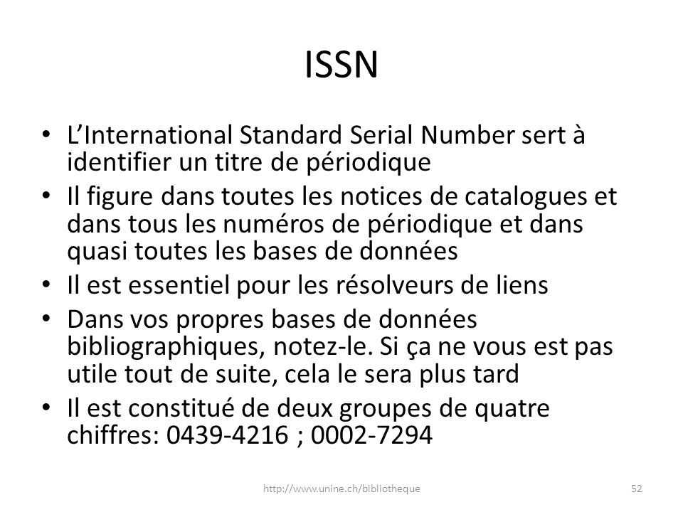 ISSN L'International Standard Serial Number sert à identifier un titre de périodique.