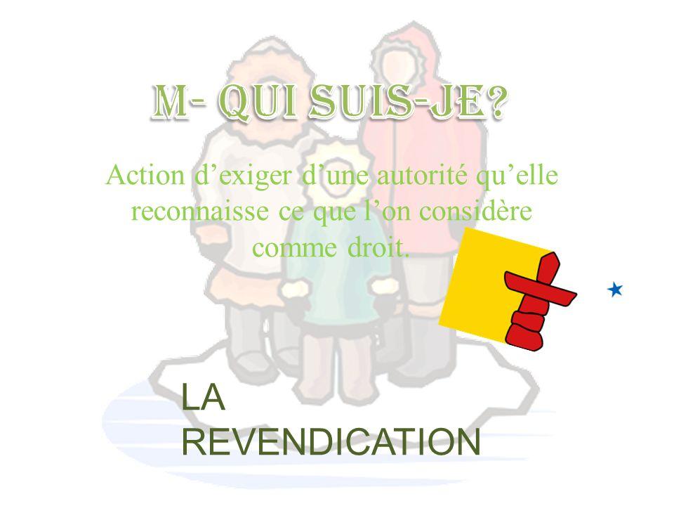 M- QUI SUIS-JE LA REVENDICATION