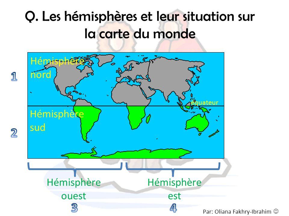 Q. Les hémisphères et leur situation sur la carte du monde