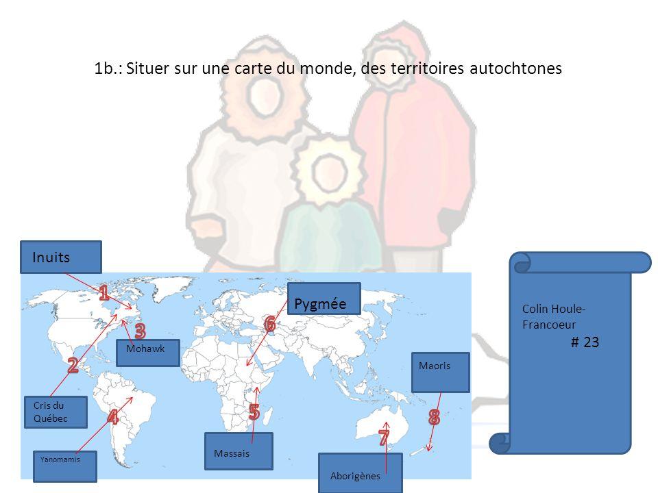 1b.: Situer sur une carte du monde, des territoires autochtones