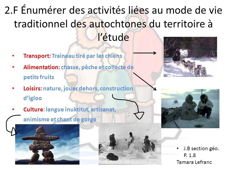 2.F Énumérer des activités liées au mode de vie traditionnel des autochtones du territoire à l'étude