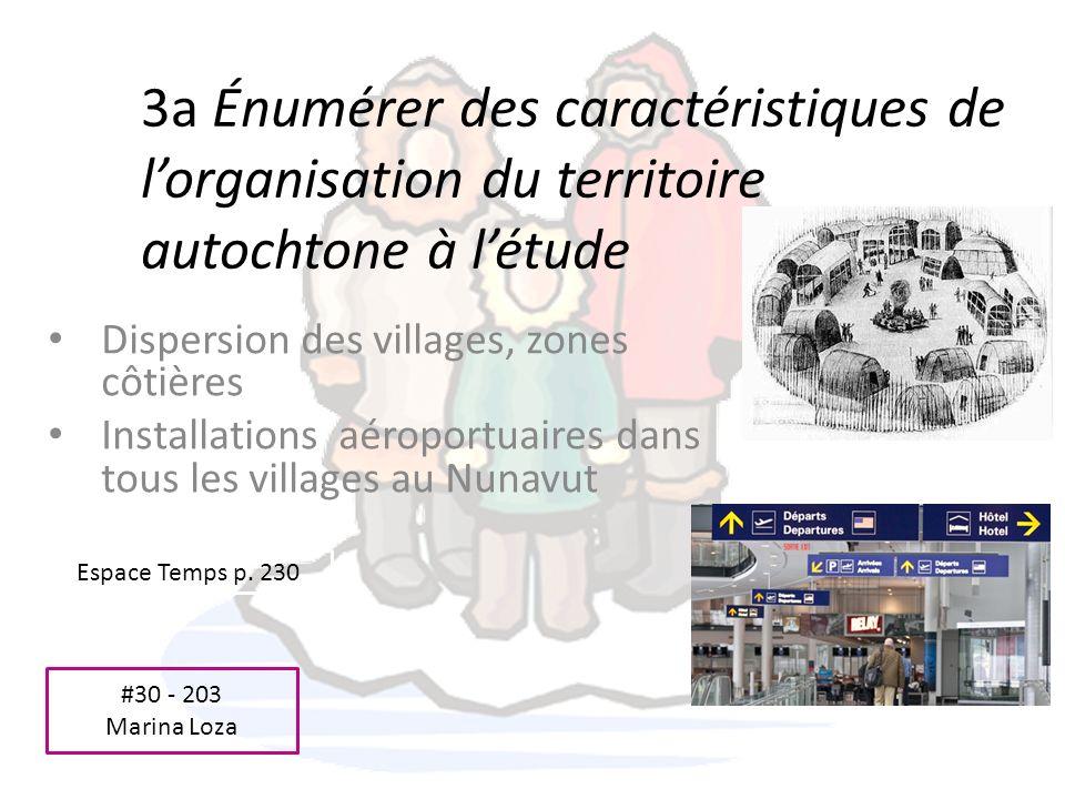 3a Énumérer des caractéristiques de l'organisation du territoire autochtone à l'étude