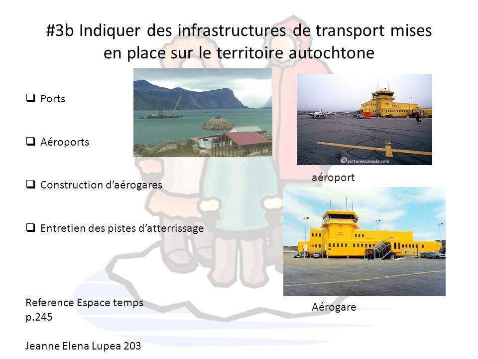 #3b Indiquer des infrastructures de transport mises en place sur le territoire autochtone