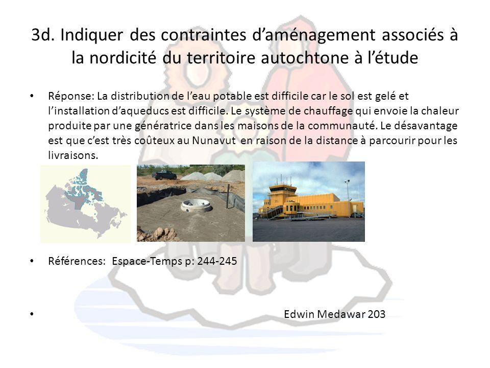 3d. Indiquer des contraintes d'aménagement associés à la nordicité du territoire autochtone à l'étude