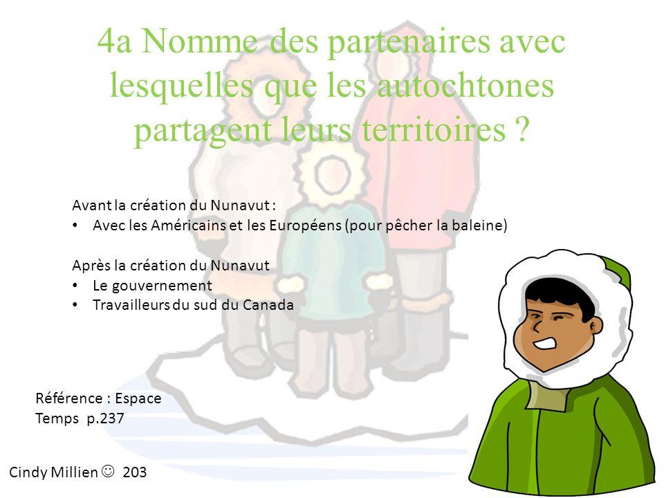 4a Nomme des partenaires avec lesquelles que les autochtones partagent leurs territoires
