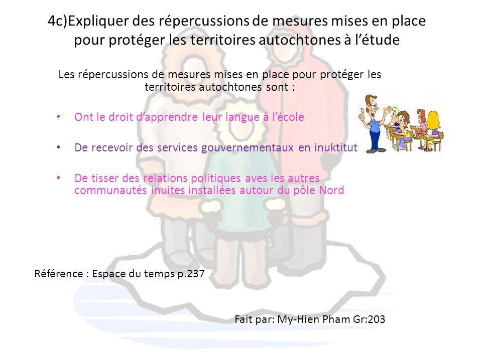 4c)Expliquer des répercussions de mesures mises en place pour protéger les territoires autochtones à l'étude