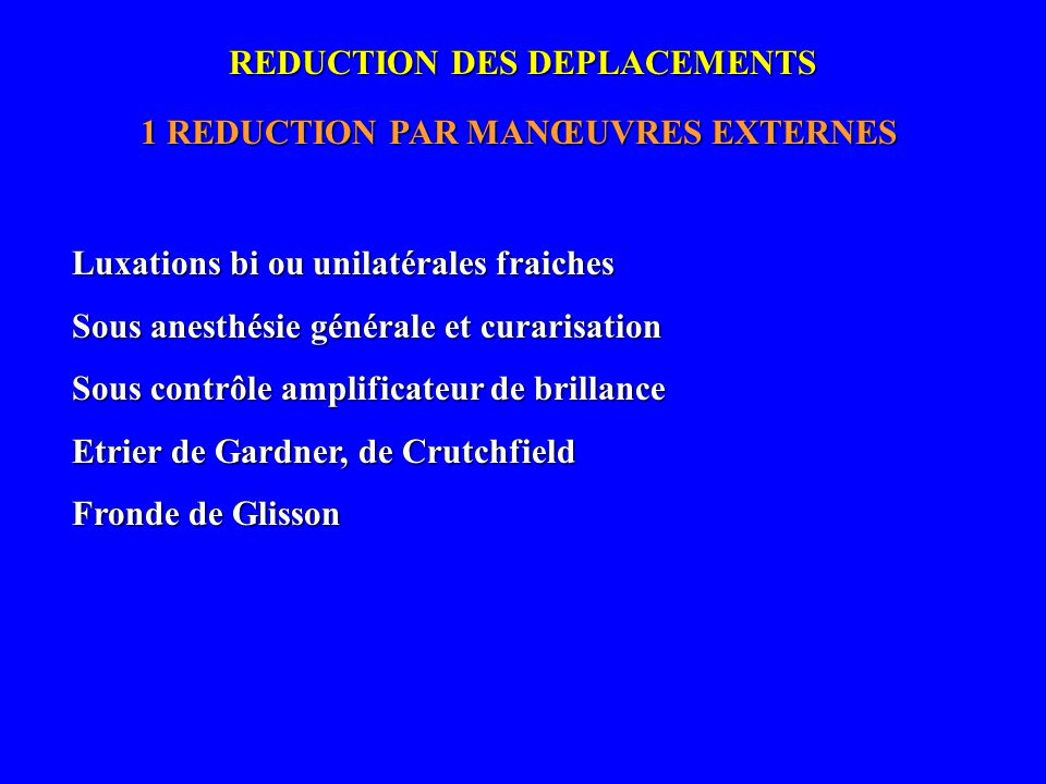REDUCTION DES DEPLACEMENTS 1 REDUCTION PAR MANŒUVRES EXTERNES
