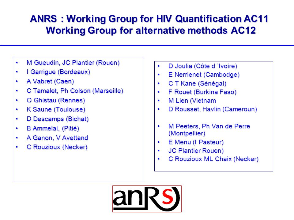ANRS : Working Group for HIV Quantification AC11 Working Group for alternative methods AC12