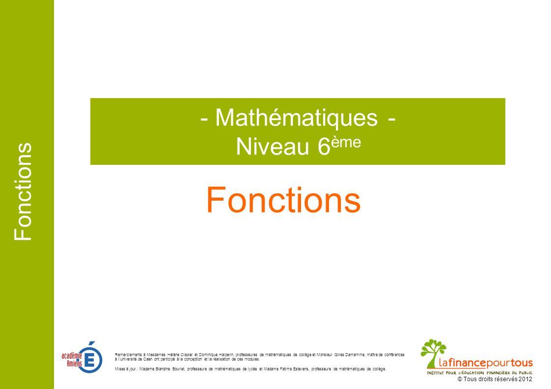 Fonctions - Mathématiques - Niveau 6ème © Tous droits réservés 2012