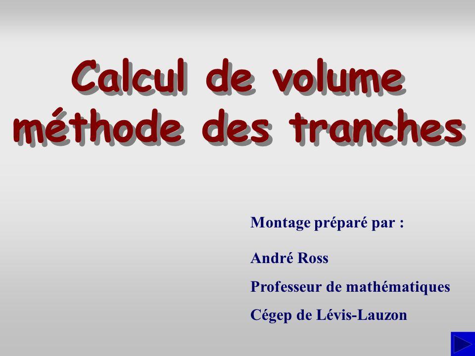 Calcul de volume méthode des tranches