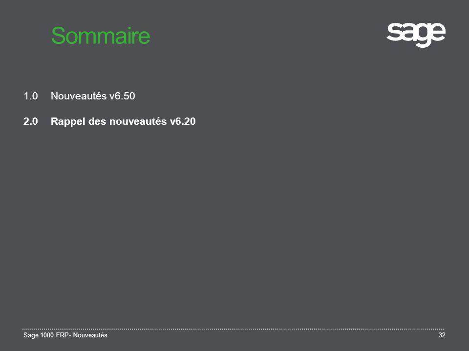 Sommaire 1.0 Nouveautés v6.50 2.0 Rappel des nouveautés v6.20
