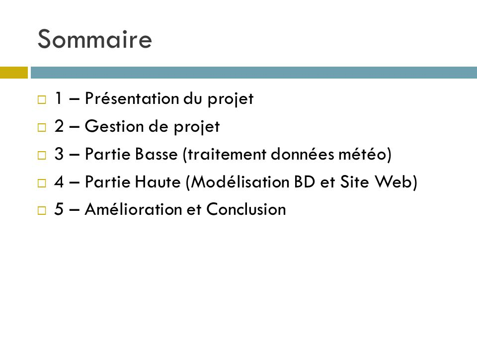 Sommaire 1 – Présentation du projet 2 – Gestion de projet