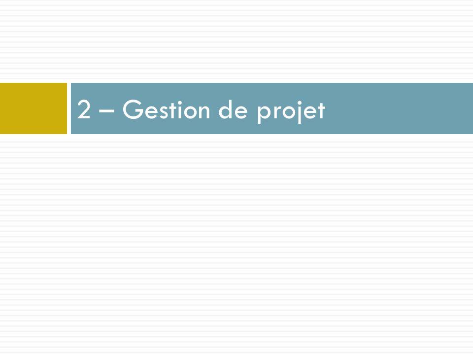 2 – Gestion de projet
