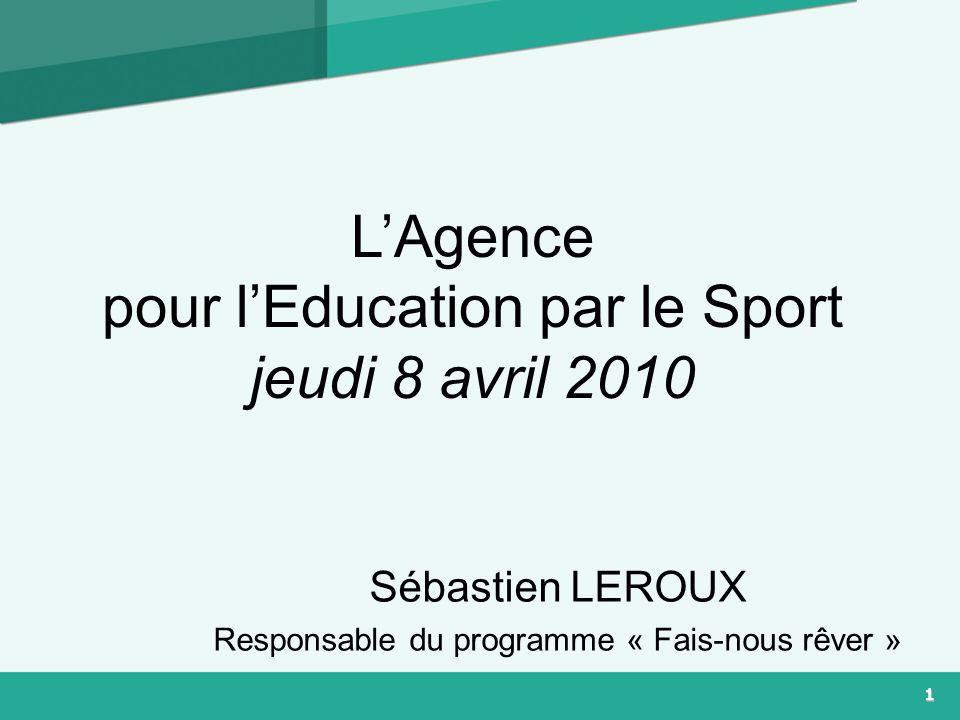 Sébastien LEROUX Responsable du programme « Fais-nous rêver »