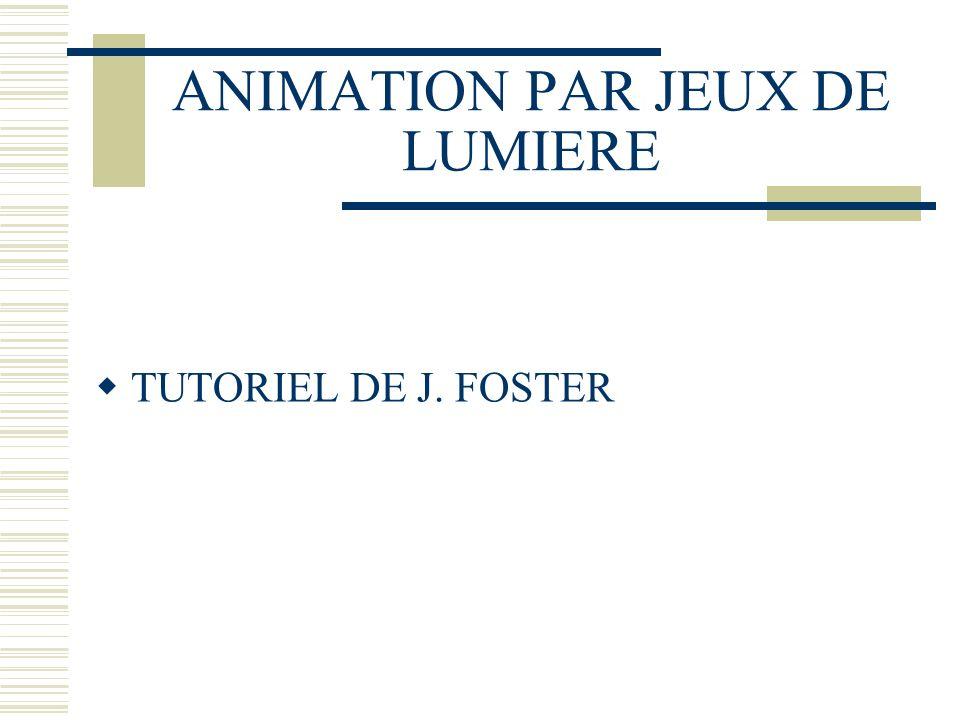 ANIMATION PAR JEUX DE LUMIERE