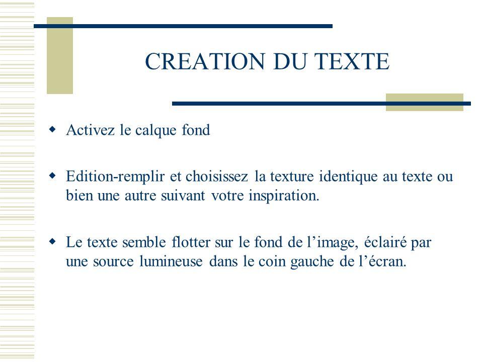 CREATION DU TEXTE Activez le calque fond