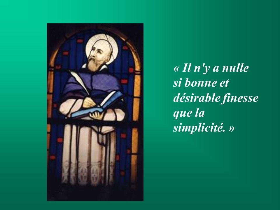 « Il n y a nulle si bonne et désirable finesse que la simplicité. »