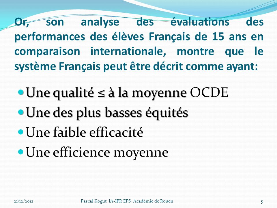 Une qualité ≤ à la moyenne OCDE Une des plus basses équités