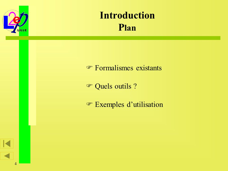 Introduction Plan Formalismes existants Quels outils