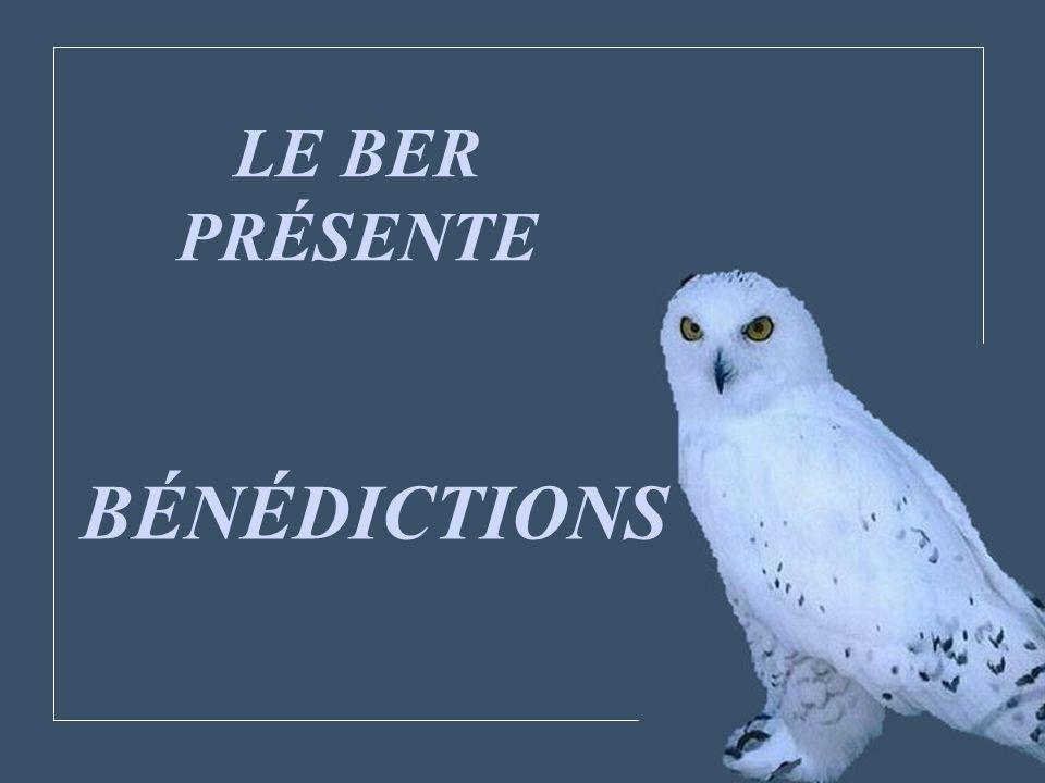 LE BER PRÉSENTE BÉNÉDICTIONS