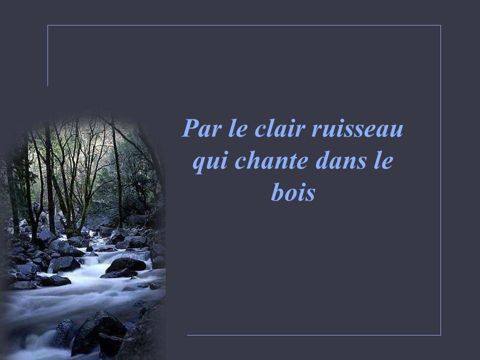 Par le clair ruisseau qui chante dans le bois