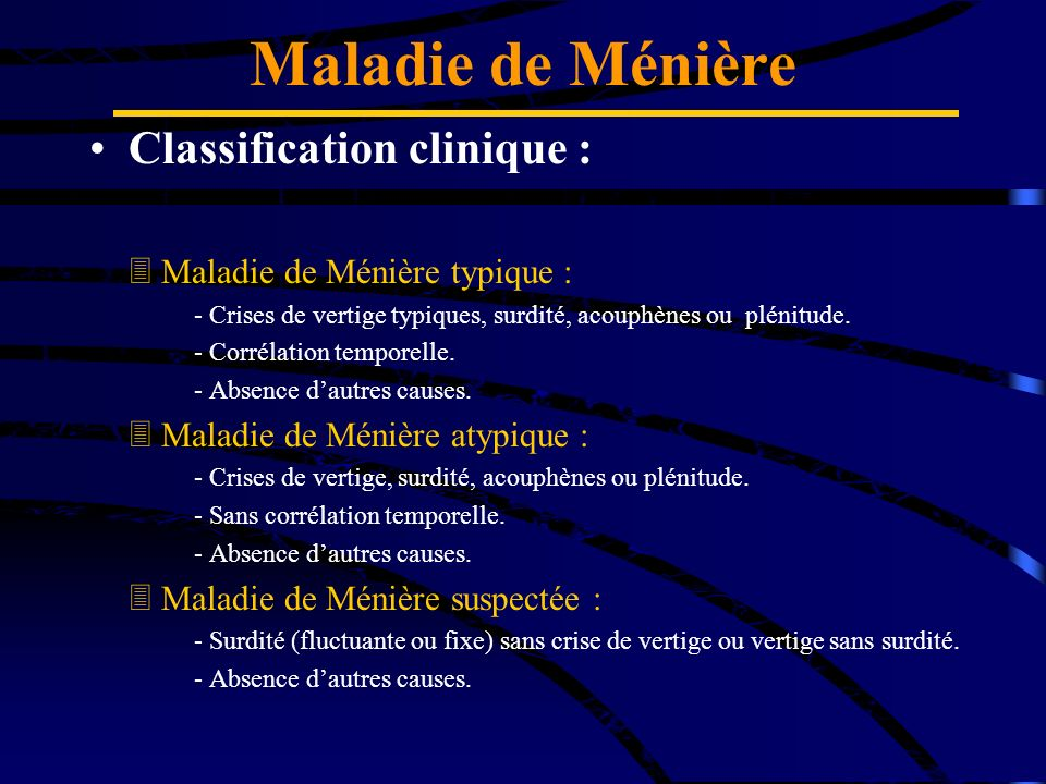 Maladie de Ménière Classification clinique :