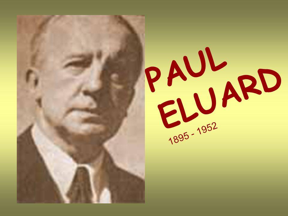 PAUL ELUARD 1895 - 1952