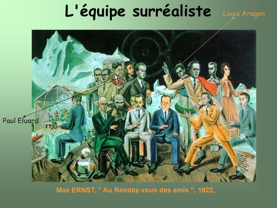 L équipe surréaliste Louis Aragon Paul Eluard