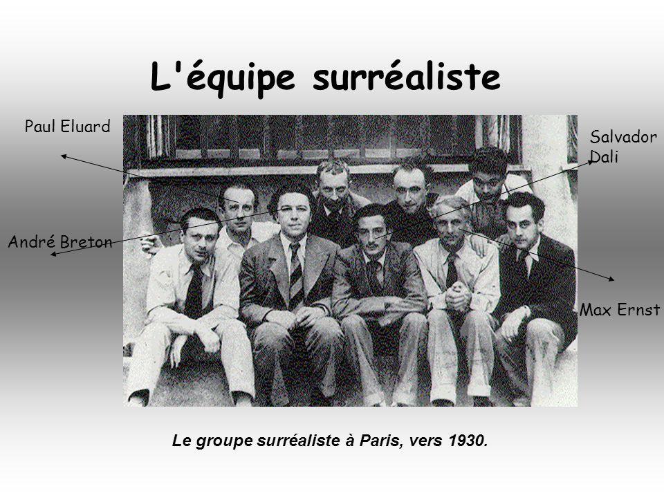 L équipe surréaliste Paul Eluard Salvador Dali André Breton Max Ernst