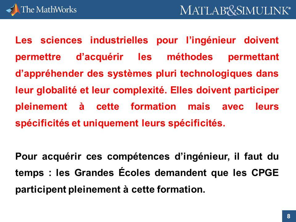 Les sciences industrielles pour l'ingénieur doivent permettre d'acquérir les méthodes permettant d'appréhender des systèmes pluri technologiques dans leur globalité et leur complexité. Elles doivent participer pleinement à cette formation mais avec leurs spécificités et uniquement leurs spécificités.