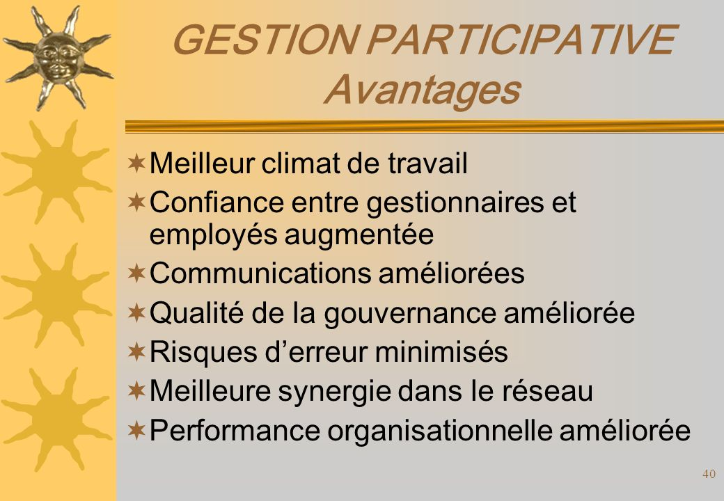 GESTION PARTICIPATIVE Avantages